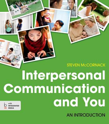 Interpersonal Communication and You: An Introduction - McCornack, Steven