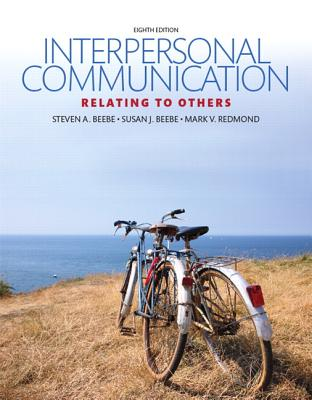 Interpersonal Communication - Beebe, Steven A, and Beebe, Susan J, and Redmond, Mark V