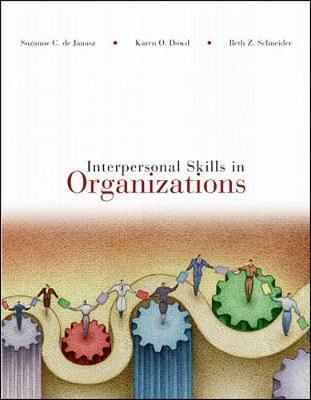 Interpersonal Skills in Business - De Janasz, Suzanne C, and Dowd, Karen O, and Schneider, Beth