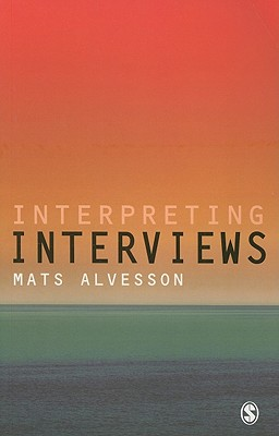 Interpreting Interviews - Alvesson, Mats