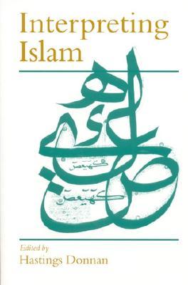Interpreting Islam - Donnan, Hastings S C, Dr. (Editor)