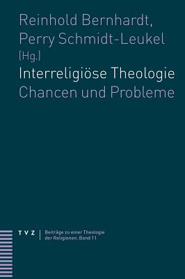 Interreligiose Theologie: Chancen Und Probleme - Bernhardt, Reinhold (Editor), and Schmidt-Leukel, Perry (Editor)