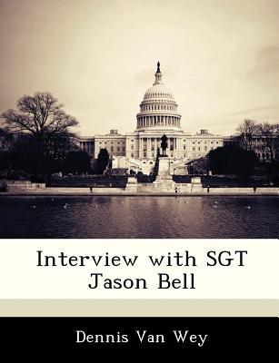Interview with Sgt Jason Bell - Van Wey, Dennis