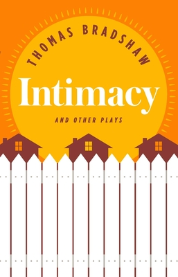 Intimacy and Other Plays - Bradshaw