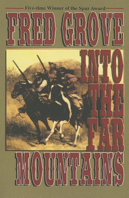 Into the Far Mountains - Grove, Fred