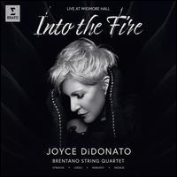 Into the Fire - Brentano String Quartet; Joyce DiDonato (mezzo-soprano)