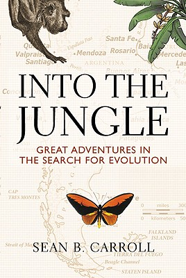 Into the Jungle: Great Adventures in the Search for Evolution - Carroll, Sean B