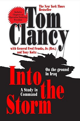 Into the Storm: A Study in Command - Clancy, Tom, and Franks, Frederick M