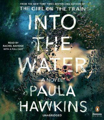 Into the Water - Hawkins, Paula, and Aikman, Laura (Read by), and Aldred, Sophie (Read by)