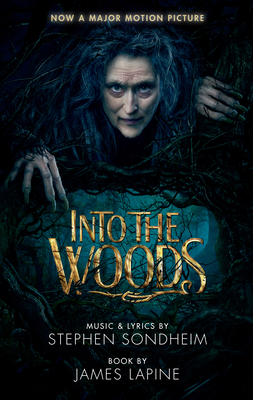 Into the Woods (Movie Tie-In Edition) - Sondheim, Stephen, and Lapine, James, Professor (Text by)