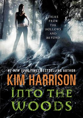 Into the Woods: Tales from the Hollows and Beyond - Harrison, Kim