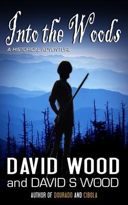 Into the Woods - David Wood, David S. Wood