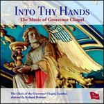 Into Thy Hands: The Music of the Grosvenor Chapel