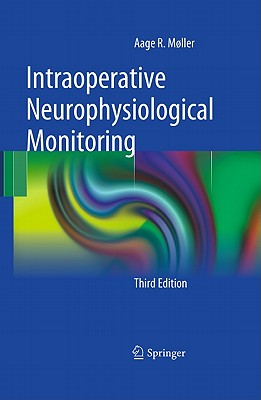 Intraoperative Neurophysiological Monitoring - Møller, Aage R