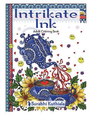 Intrikate Ink: Lets Uncomplicate Life - Kuthiala, Surabhi