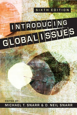Introducing Global Issues - Snarr, Michael T. (Editor), and Snarr, D.Neil (Editor)