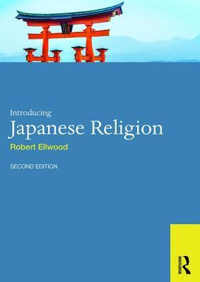Introducing Japanese Religion - Ellwood, Robert