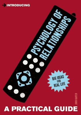 Introducing Psychology of Relationships: A Practical Guide - Karter, John