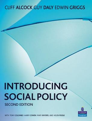 Introducing Social Policy - Alcock, Cliff, and Daly, Guy, and Griggs, Edwin