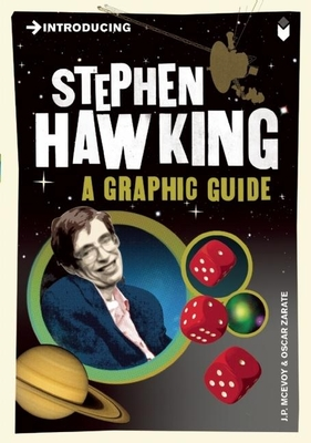 Introducing Stephen Hawking: A Graphic Guide - McEvoy, J P, and Zarate, Oscar (Contributions by)