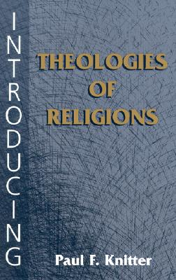 Introducing Theologies of Religions - Knitter, Paul F