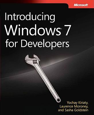 Introducing Windows 7 for Developers - Kiriaty, Yochay