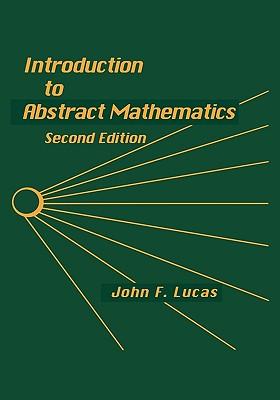 Introduction to Abstract Mathematics - Lucas, John F