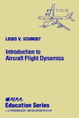 Introduction to Aircraft Flight Dynamics - Schmidt, Louis V, and L Schmidt, Naval Postgraduate School
