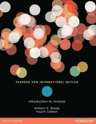 Introduction to Analysis: Pearson New International Edition - Wade, William