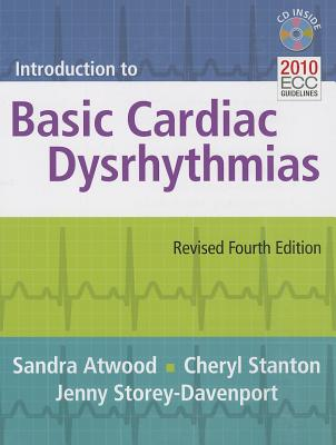 Introduction to Basic Cardiac Dysrhythmias - Atwood, Sandra, and Stanton, Cheryl, and Storey Davenport, Jenny