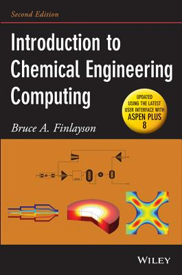 Introduction to Chemical Engineering Computing - Finlayson, Bruce A