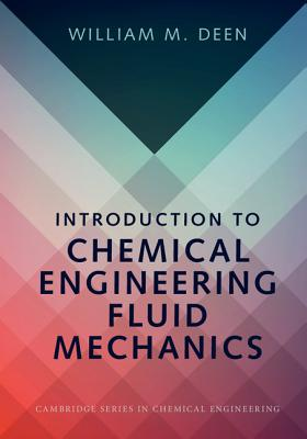 9781107123779 introduction to chemical engineering fluid mechanics introduction to chemical engineering fluid mechanics deen william m fandeluxe Images