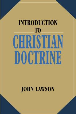 Introduction to Christian Doctrine - Lawson, John, Ed.D.