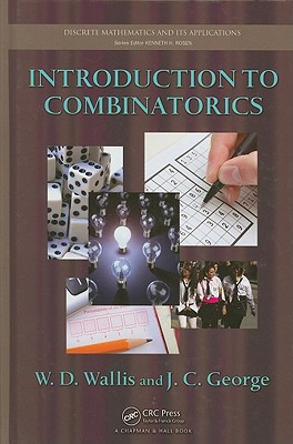 Introduction to Combinatorics - Wallis, W D, and George, John