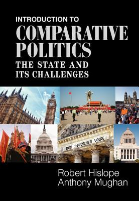 Introduction to Comparative Politics: The State and Its Challenges - Hislope, Robert