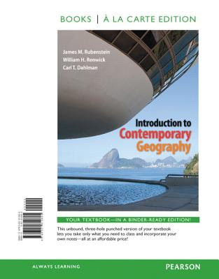 Introduction to Contemporary Geography, Books a la Carte Plus Mastering Geography with Etext -- Access Card Package - Rubenstein, James M, and Renwick, William H, and Dahlman, Carl H