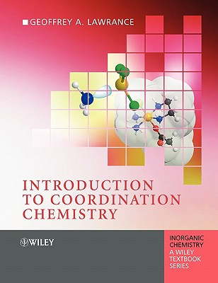 Introduction to Coordination Chemistry - Lawrance, Geoffrey A