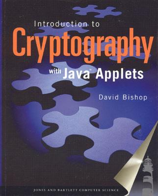 Introduction to Cryptography with Java Applets - Bishop, David