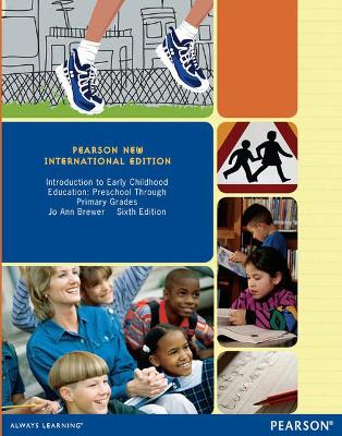 Introduction to Early Childhood Education: Pearson New International Edition: Preschool Through Primary Grades - Brewer, Jo Ann