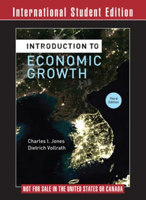 Introduction to Economic Growth - Jones, Charles I., and Vollrath, Dietrich