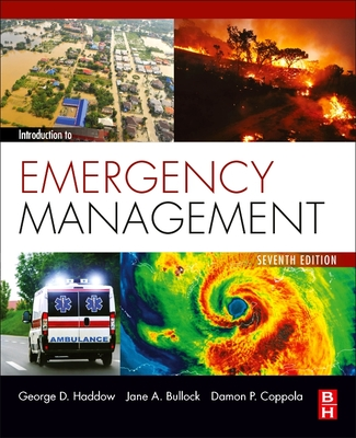 Introduction to Emergency Management - Bullock, Jane A., and Haddow, George D., and Coppola, Damon P.