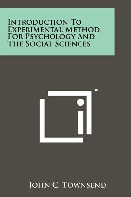 Introduction to Experimental Method for Psychology and the Social Sciences - Townsend, John C
