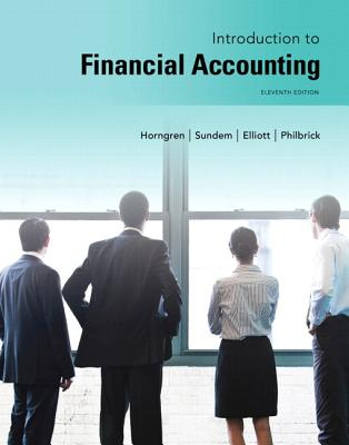 Introduction to Financial Accounting Plus New Myaccountinglab with Pearson Etext -- Access Card Package - Horngren, Charles T, and Sundem, Gary L, and Elliott, John A
