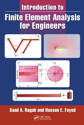 Introduction to Finite Element Analysis for Engineers - Ragab, Saad A