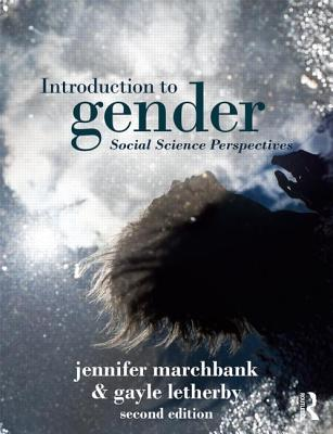 Introduction to Gender: Social Science Perspectives - Marchbank, Jennifer, and Letherby, Gayle