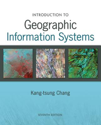 Introduction to geographic information systems book by kang tsung introduction to geographic information systems book by kang tsung chang 17 available editions alibris books fandeluxe Choice Image