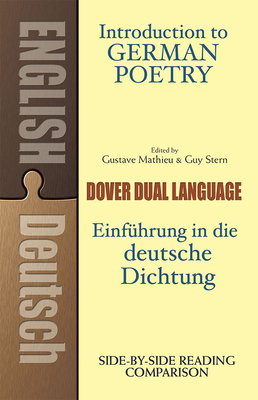 Introduction to German Poetry: A Dual-Language Book - Mathieu, Gustave (Editor), and Stern, Guy (Editor)