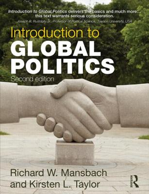 Introduction to Global Politics - Mansbach, Richard W., and Taylor, Kirsten L.