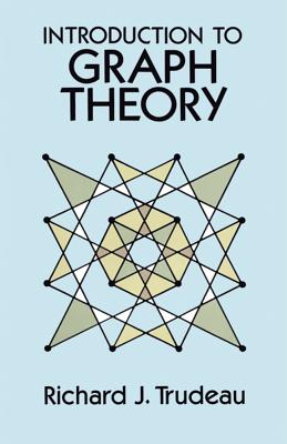 Introduction to Graph Theory - Trudeau, Richard J, and Mathematics