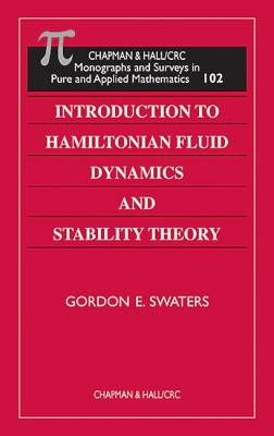 Introduction to Hamiltonian Fluid Dynamics and Stability Theory - Swaters, Gordon E